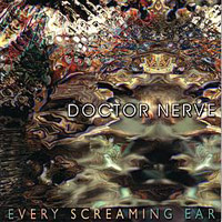 Every Screaming Ear CD by Doctor Nerve